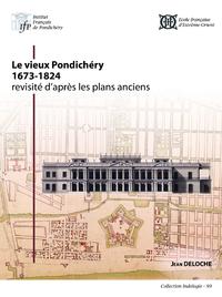 Livre numérique Le vieux Pondichéry (1673-1824) revisité d'après les plans anciens