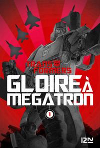 Livre numérique The Transformers : Gloire à Mégatron - tome 1