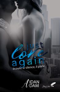 Livre numérique Just Love Again : Écoute le silence, il parle.