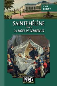 Livre numérique Sainte-Hélène (Tome 2 : la mort de l'Empereur)
