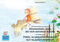 Livre numérique Die Geschichte vom kleinen Zitronenfalter Zitro, der sich verlieben möchte. Deutsch-Spanisch. / La historia de Pablo, la pequeña mariposa, que se quiere enamorar. Alemán-Español.
