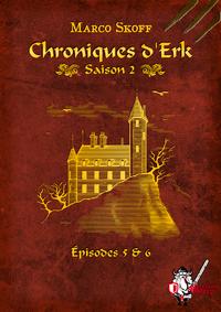 Livre numérique Chroniques d'Erk saison 2, épisodes 5 et 6