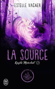 Livre numérique Kayla Marchal (Tome 3) - La Source
