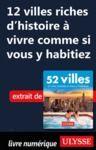 Livre numérique 12 villes riches d'histoire à vivre comme si vous y habitiez