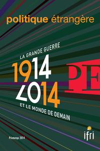 Livre numérique 1914-2014 - La Grande Guerre et le monde de demain Politique étrangère 1/2014