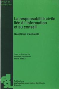 Livre numérique La responsabilité civile liée à l'information et au conseil