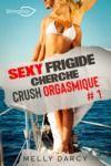 Livre numérique Sexy Frigide Cherche Crush Orgasmique Tome 1