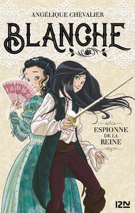 E-Book Blanche - tome 01 : Espionne de la reine