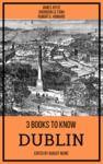 Livre numérique 3 books to know Dublin