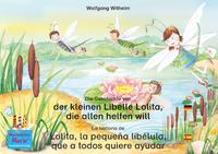 Livre numérique Die Geschichte von der kleinen Libelle Lolita, die allen helfen will. Deutsch-Spanisch. / La historia de Lolita, la pequeña libélula, que a todos quiere ayudar. Aleman-Español.
