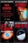 Livre numérique Pack JR Dos Santos - Sciences - 3 titres : La Formule de Dieu - La Clé de Salomon - Signe de Vie