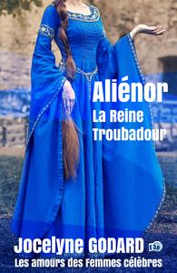 Livre numérique Aliénor, la Reine Troubadour