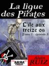 Livre numérique L'ile aux treize os, tome 1, épisode 3 (La ligue des pirates)