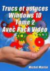 Livre numérique Windows 10 Astuces Tome 2 - Avec Pack Vidéo