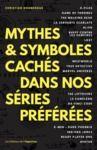 Livre numérique Mythes & symboles cachés dans nos séries préférées