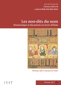 Livre numérique Les non-dits du nom. Onomastique et documents en terres d'Islam