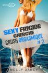 Livre numérique Sexy Frigide Cherche Crush Orgasmique Tome 2