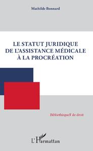 Livre numérique Le statut juridique de l'assistance médicale à la procréation