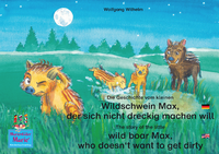 Livre numérique Die Geschichte vom kleinen Wildschwein Max, der sich nicht dreckig machen will. Deutsch-Englisch. / The story of the little wild boar Max, who doesn't want to get dirty. German-English.