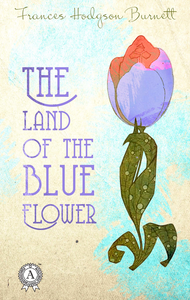 Electronic book The Land of the Blue Flower