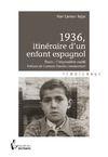 Livre numérique 1936, itinéraire d'un enfant espagnol