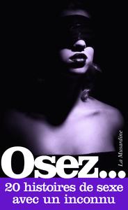 Livre numérique Osez 20 histoires de sexe avec un inconnu