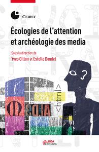 Livre numérique Écologies de l'attention et archéologie des media