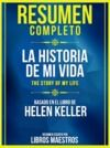 Livre numérique Resumen Completo: La Historia De Mi Vida (The Story Of My Life) - Basado En El Libro De Helen Keller