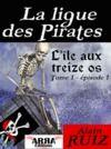 Livre numérique L'île aux treize os, tome 1, épisode 1 (La ligue des pirates)