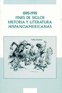 Livre numérique 1898-1998. Fines de siglos. Historia y litteratura hispanoamericanas