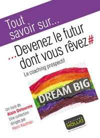 Livre numérique Tout savoir sur... Devenez le futur dont vous rêvez