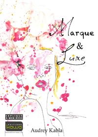 Livre numérique Marque & Luxe - expliqué à mon boss
