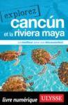 Livre numérique Explorez Cancún et la Riviera Maya