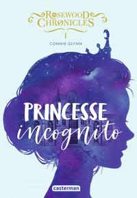 Livre numérique Rosewood Chronicles - Princesse incognito