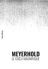 Livre numérique Meyerhold, Le Cocu magnifique