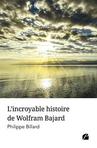 Livre numérique L'incroyable histoire de Wolfram Bajard