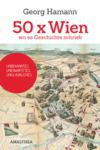 Livre numérique 50 x Wien, wo es Geschichte schrieb