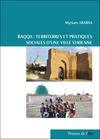 Livre numérique Raqqa, territoires et pratiques sociales d'une ville syrienne