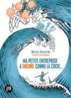 Electronic book Ma petite entreprise a (encore) connu la crise