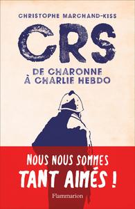 Livre numérique CRS - de Charonne à Charlie Hebdo