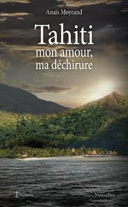 Livre numérique Tahiti, mon amour, ma déchirure