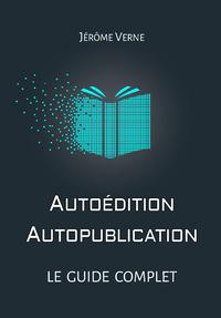 Livre numérique Autoédition, autopublication : Le guide complet