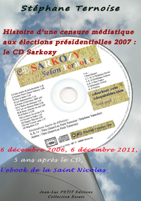 Livre numérique Histoire d'une censure médiatique aux élections présidentielles 2007 : le CD Sarkozy