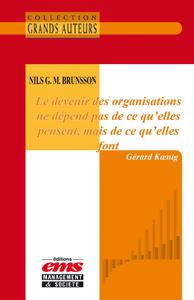 Livre numérique Nils G. M. Brunsson - Le devenir des organisations ne dépend pas de ce qu'elles pensent, mais de ce qu'elles font