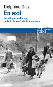 Electronic book En exil. Les réfugiés en Europe, de la fin du XVIIIe siècle à nos jours