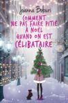E-Book Comment ne pas faire pitié à Noël quand on est célibataire