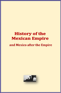 Electronic book History of the Mexican Empire and Mexico after the Empire