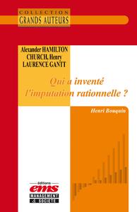 Livre numérique Alexander Hamilton Church et Henry Laurence Gantt - Qui a inventé l'imputation rationnelle ?