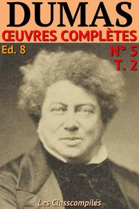 Livre numérique Alexandre Dumas - Oeuvres complètes, T.2/2, Ed. 8