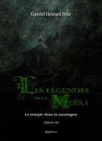 Livre numérique Les légendes de la Moïra [Saison 1 - Épisode 3]